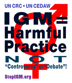 IGM = Harmful Practice (NOT 'Controversy' or 'Debate'!)
