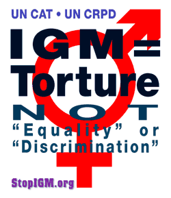 IGM = Torture, NOT 'Equality' or 'Discrimination'