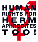 Human Rights For Hermaphrodites, Too!